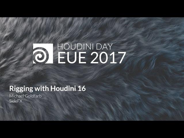 EUE 2017: Michael Goldfarb Rigging in Houdini 16