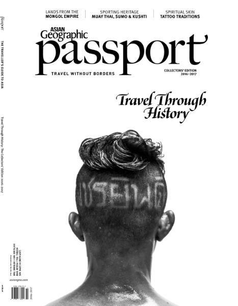 Asian Geographic PASSPORT - Year 2016 - 2017
