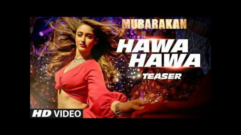 Hawa Hawa Video Song Mubarakan MikaSingh Anil Kapoor Arjun Kapoor Ileana D' Cruz Athiya Shetty