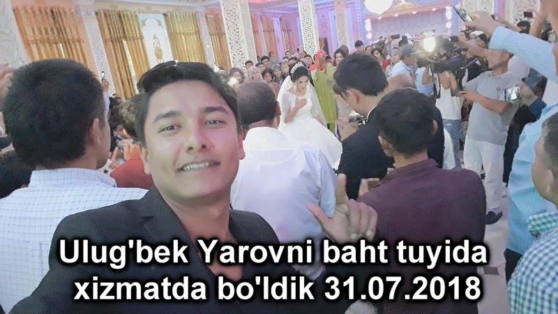 Ulug'bek Yarovni baht tuyida xizmatda bo'ldik 31.07.2018