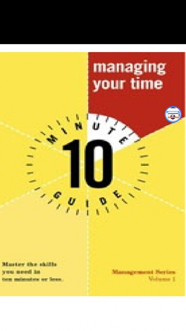 ten minute guide to managing your time