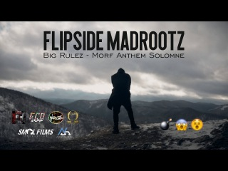 Flipside MadrootZ (Big Rulez - Morf Anthem Solomne)