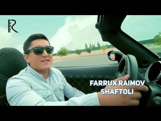 Farrux Raimov - Shaftoli | Фаррух Раимов - Шафтоли