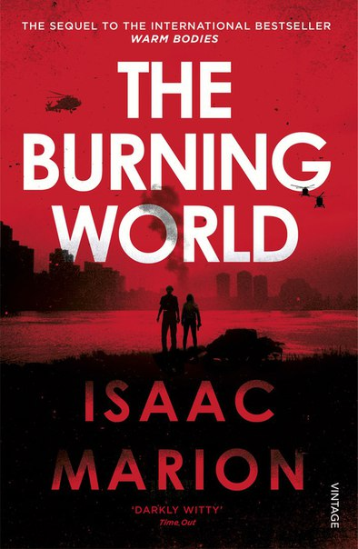 The Burning World (Warm Bodies #2)
