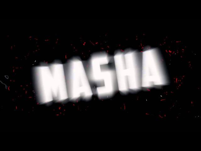 Intro для Just Masha Forever
