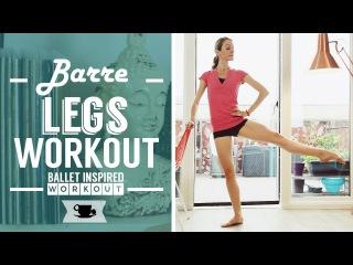 Barre Legs Workout | Lazy Dancer Tips