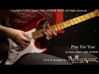 Katsu Ohta's ARK STORM -Play For You- [COVER ARRANGE] by Abe yutaro「ASTRAL WIND」(阿部雄太郎)