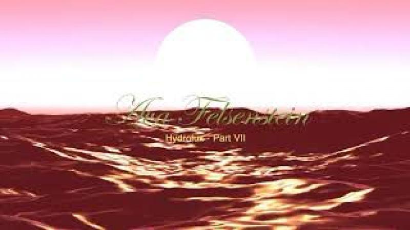 Ava Felsenstein Hydrolux Part VII
