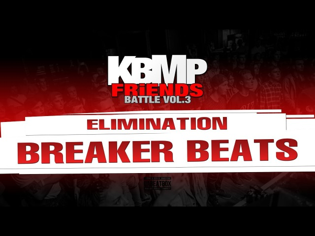 BREAKER BEATS ELIMINATION KBMP BEATBOX BATTLE 2017