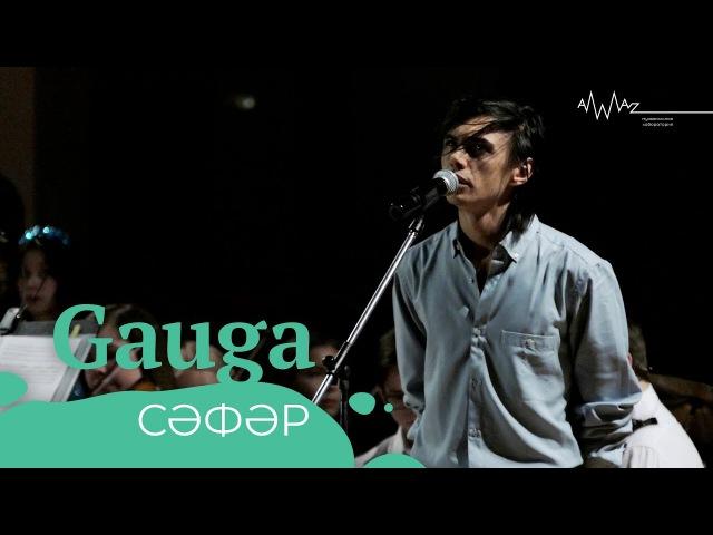 Gauga Сәфәр Live