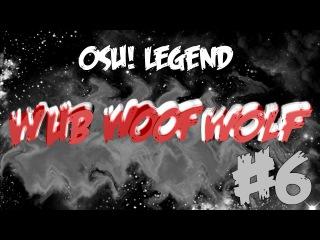 osu!legend #6 -  wubwoofwolf   История игрока WubWoofWolf