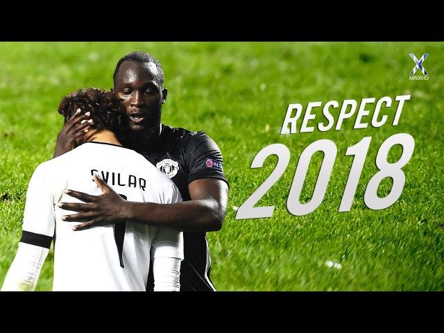 Football Respect Most Beautiful Moments 2018 ● HD