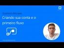 Microsoft Flow Iniciante - Criando sua Conta e o primeiro Fluxo