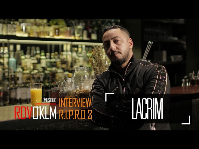 LACRIM RIPRO 3 - RdvOKLM (Interview) {OKLM TV}
