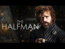 Tyrion Lannister The Halfman