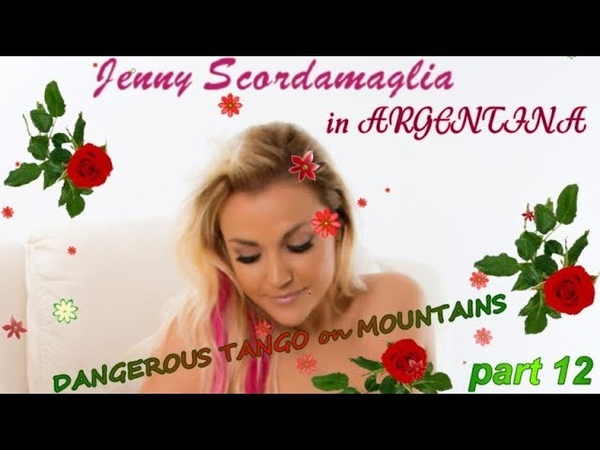 Gorgeous In Beautiful Argentina 💋JennyWeLove💋DANGEROUS TANGO on MOUNTAINS✨MAD CRAZY HOLIDAY✨part 1