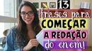 FRASES PRONTAS E FORMAS DE COMEÇAR A SUA REDAÇÃO Débora Aladim