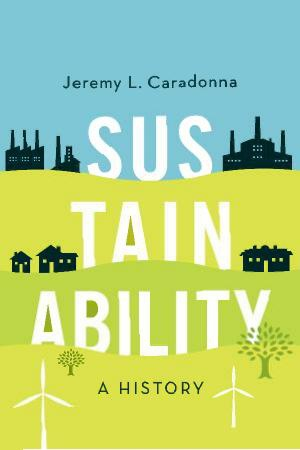 Sustainability A History Oxford University Press