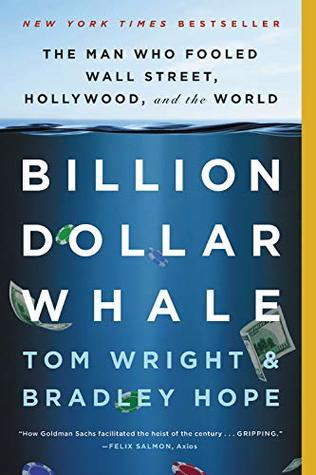 Billion Dollar Whale: The Man Who Fooled Wall Street, Hollywood, and the World - Tom Wright