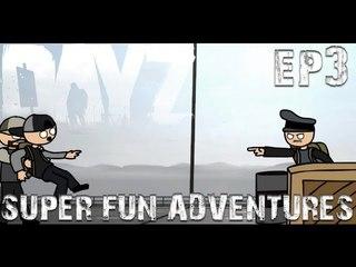 DayZ Super Fun Adventures! EP3: Bridge bastards
