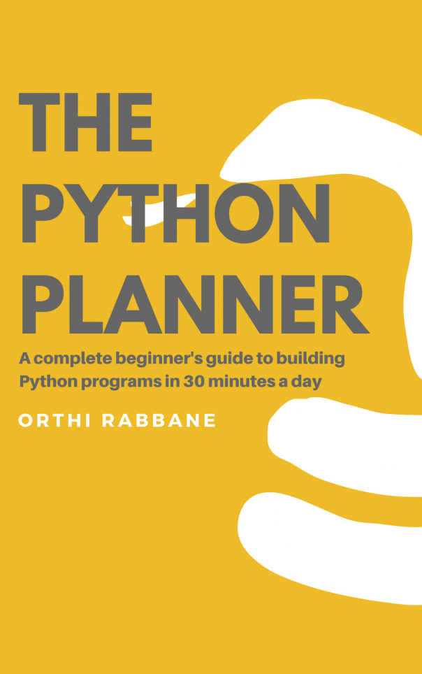 The Python Planner  A Complete - Orthi Rabbane