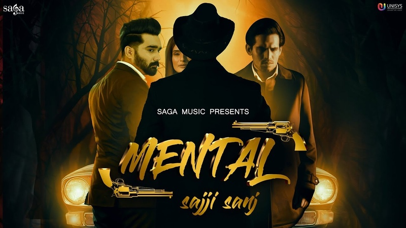 Mental Official Song Sajji Sanj V Barot Love Johal Latest Punjabi Songs 2019 Saga Music