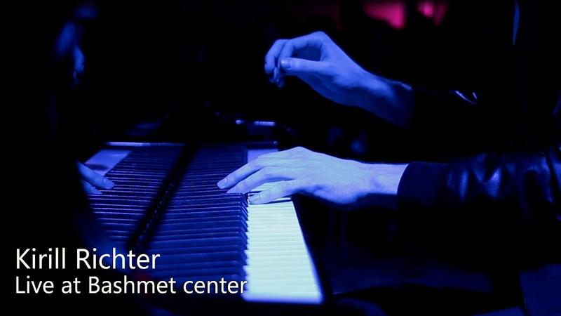 Kirill Richter - Live at Bashmet center