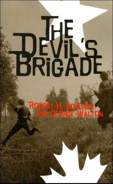 Devil's Brigade, The - Robert H