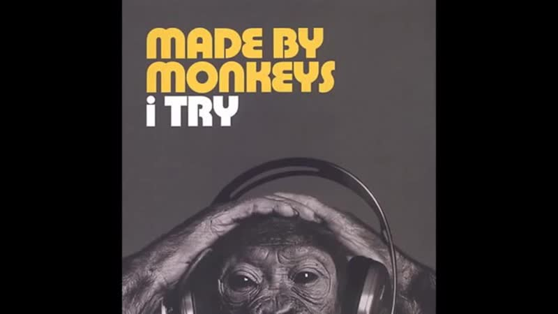 Made By Monkeys I Try 2003 mp4