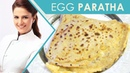 Shipra Khanna's Recipe | Egg Paratha | Anda Roti | Indian Paratha | Healthy Paratha