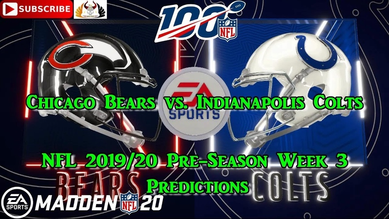 Chicago Bears vs Indianapolis Colts NFL Pre Season 2019 20 Week 3 Predictions Madden NFL 20