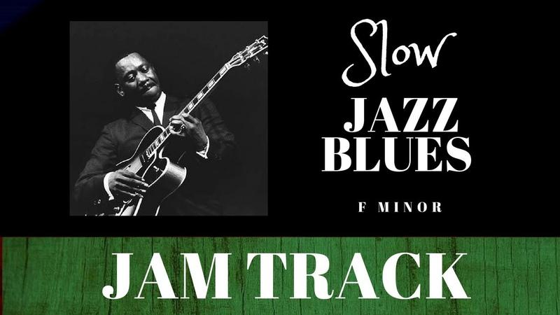 Slow Jazz Blues Backing Jam Track (Fm)