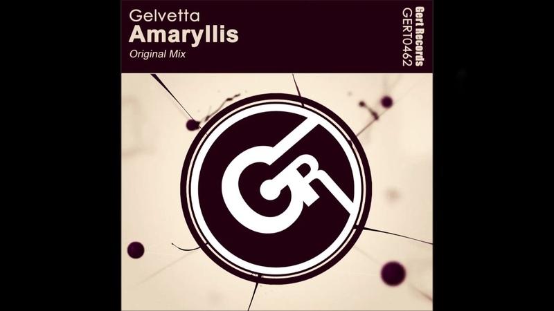 Gelvetta - Amaryllis (Original mix)