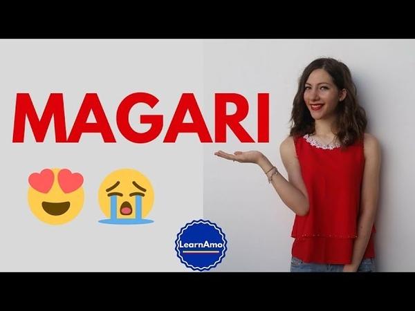 Come usare MAGARI in italiano tutti i significati How to use MAGARI in Italian meanings