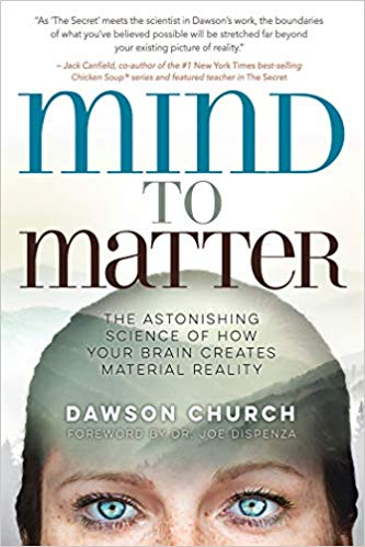 Dawson Church; Joe Dispenza] Mind to Matter  The
