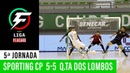 Liga Placard: Sporting CP 5 - 5 Quinta dos Lombos