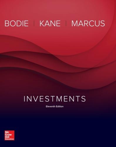 Zvi Bodie; Alex Kane; Alan J. Marcus] Investments