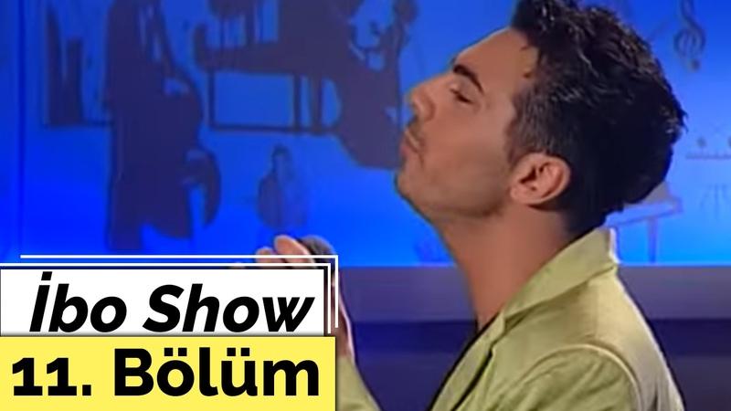Mustafa Yıldızdoğan Rober Hatemo Faruk Tunaz Ayşe Hatun Önal İbo Show 11 Bölüm 1999