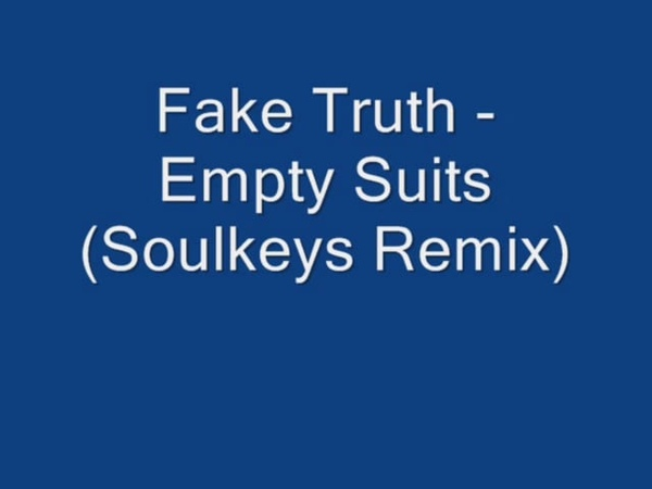 Fake Truth Empty Suits Soulkeys Remix