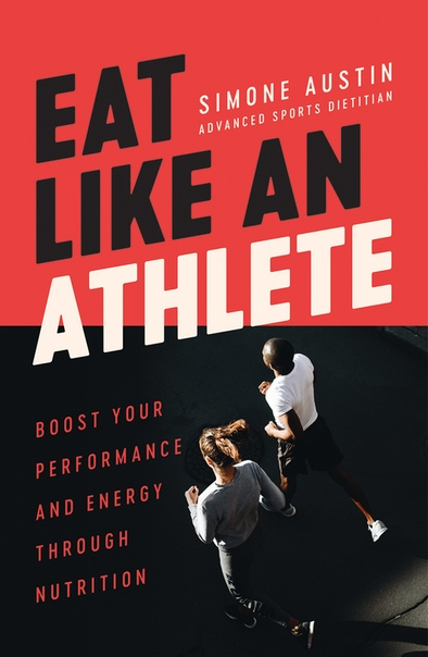 Eat Like an Athlete by Simone Austin