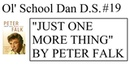 Ol' School Dan D S 19 Just One More Thing by Peter Falk