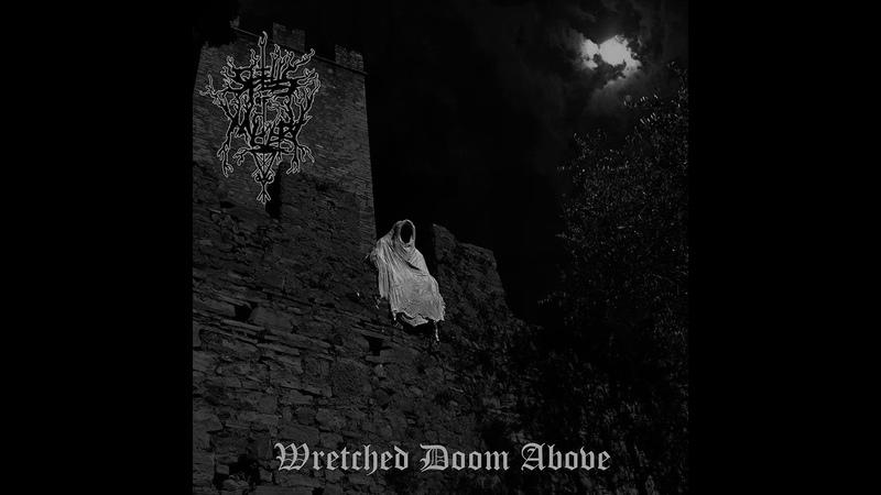 Spells of Misery - Wretched Doom Above (Full Album)
