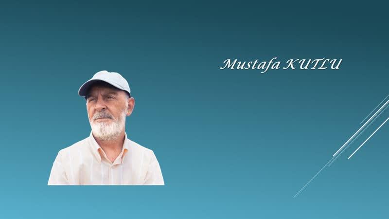 06. Mustafa Kutlu-Uysallığın lüzumu yok isyanın sırası değil-28.11.2018.mp4