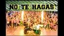ZUMBA 🔥 NO TE HAGAS 🔥 DJ YAYO DJ SANTOS