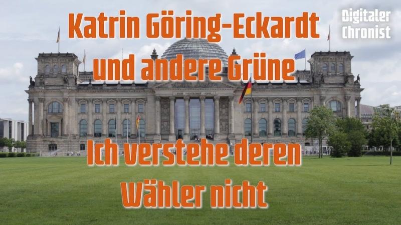 Katrin Göring Eckardt und andere Grüne - Ich verstehe ihre Wähler nicht