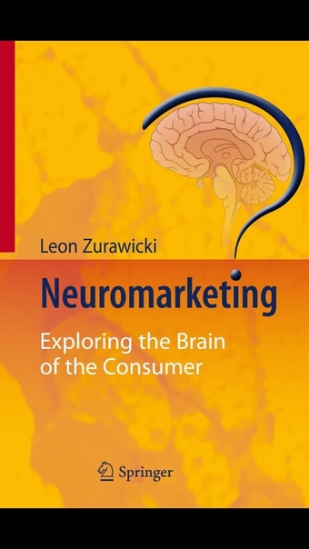 Neuromarketing Exploring the Brain of the Consumer by Leon Zurawicki (auth