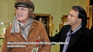 Engelbert Humperdinck with Yury Okhochinskiy - Maybe this time