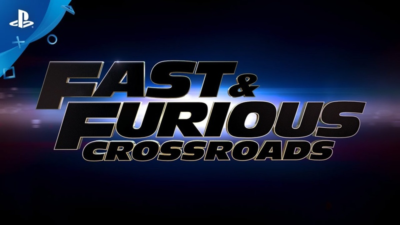 Fast Furious Crossroads - Gameplay Trailer | PS4