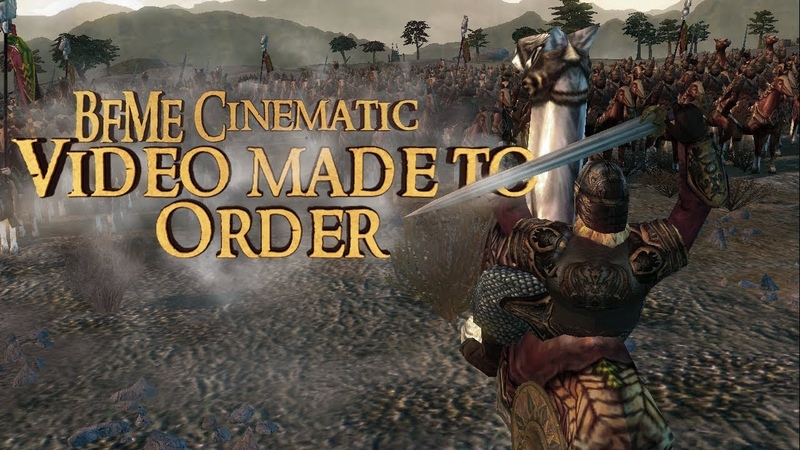BFME Cinematic made to order