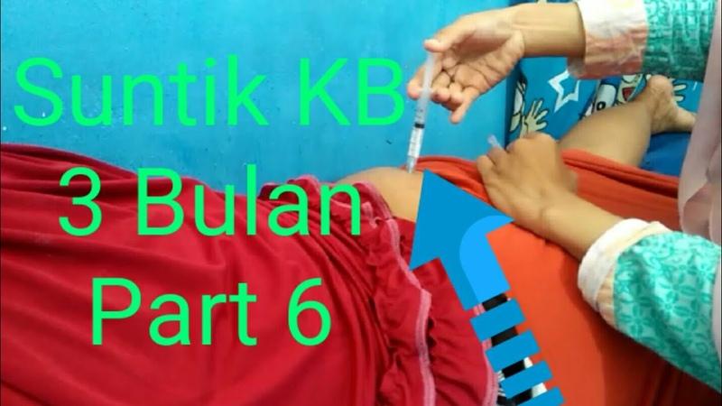 Suntik KB 3 Bulan Part 6